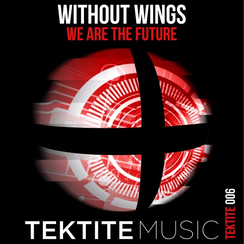Without Wings - We Are The Future (Original Mix)